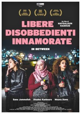 LIBERE DISOBBEDIENTI INNAMORATE – IN BETWEEN